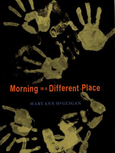 Morning in a Different Place - Mary Ann McGuigan